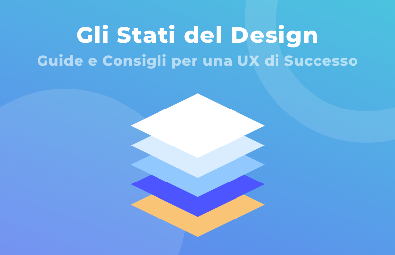 I 5 stati del design: regole e consigli per una UX di successo 13
